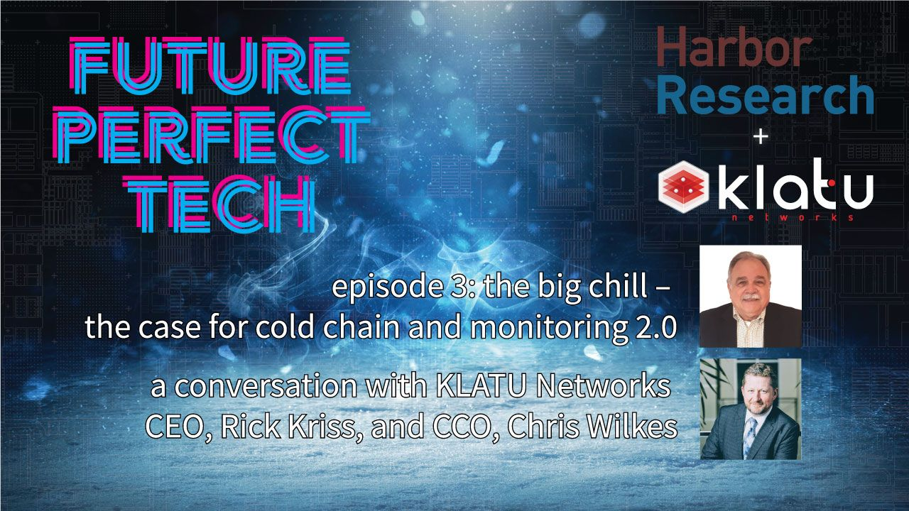 Future Perfect Tech, Episode 3: The Big Chill – The Case for Cold Chain and Monitoring 2.0