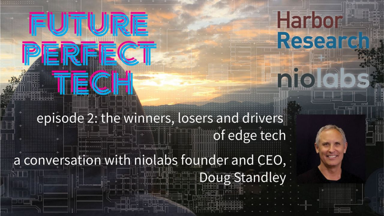 Future Perfect Tech, Episode 2: The Winners, Losers and Drivers of Edge Tech